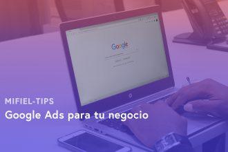 Google Ads para tu negocio, Mifiel Tips: Si quieres iniciar una estrategia digital, Google AdWords es tu mejor opción